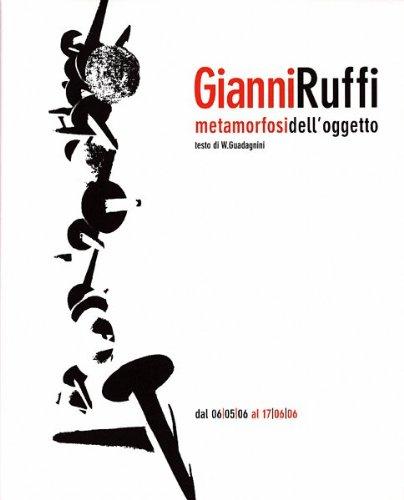 Gianni Ruffi. Metamorfosi ell'oggetto