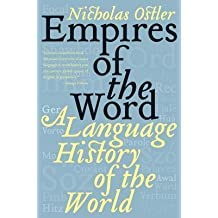 [(Empires of the Word: A Language History of the World)] [Author: Nicholas Ostler] published on (December, 2013)