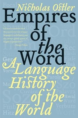 [( Empires of the Word: A Language History of the World By Ostler, Nicholas ( Author ) Paperback Jun - 2006)] Paperback