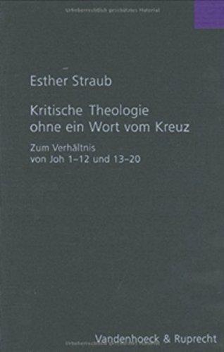 Kritische Theologie ohne ein Wort vom Kreuz (Forschungen zur Religion und Literatur des Alten und Neuen Testaments, Band 203)