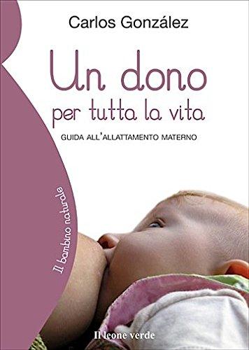 Free Un Dono Per Tutta La Vita Guida All Allattamento Materno Pdf Download Atanassubramaniam