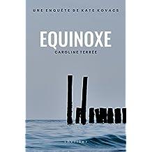 Equinoxe: Une enquête de Kate Kovacs (CSU t. 8) (French Edition)
