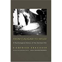 From Caligari to Hitler: A Psychological History of the German Film by Siegfried Kracauer (2004-04-11)