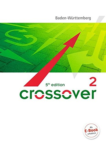 Crossover - 5th edition Baden-Württemberg: B2/C1: Band 2 - 12./13. Schuljahr - Schülerbuch