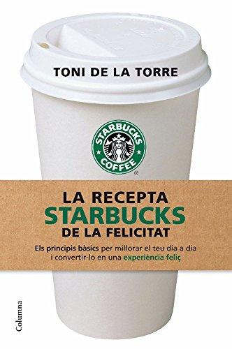 La recepta Starbucks de la felicitat (No ficcion)