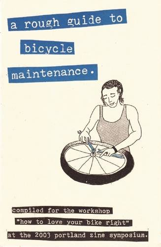 A Rough Guide to Bicycle Maintenience (DIY) por Shelley Jackson