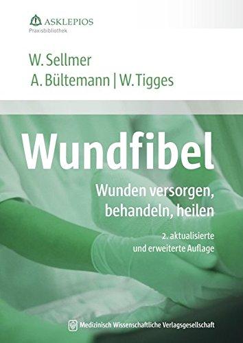 Wundbehandlung (Wundfibel: Wunden versorgen, behandeln, heilen (Die Asklepios Praxisbibliothek))