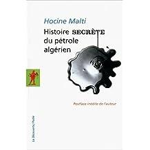 Histoire secrète du pétrole algérien de Hocine MALTI (Postface, Auteur) ( 13 septembre 2012 )