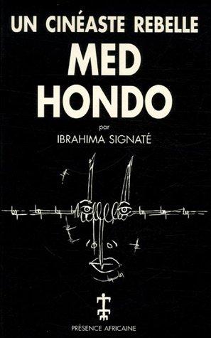 Med Hondo : Un cinéaste rebelle par Ibrahima Signaté