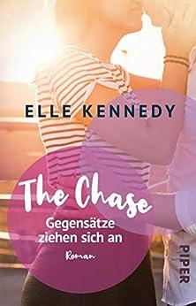 The Chase – Gegensätze ziehen sich an: Roman (Briar U 1) von [Kennedy, Elle]