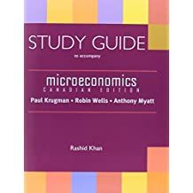 Microeconomics: Canadian Edition & Study Guide by Paul Krugman (2005-08-01)