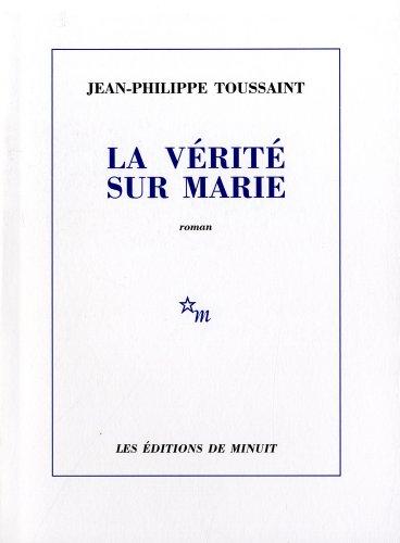 La Vérité sur Marie - Prix Décembre 2009 par Toussaint Jean-Philippe