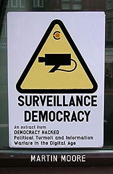 Surveillance Democracy by [Moore, Martin]