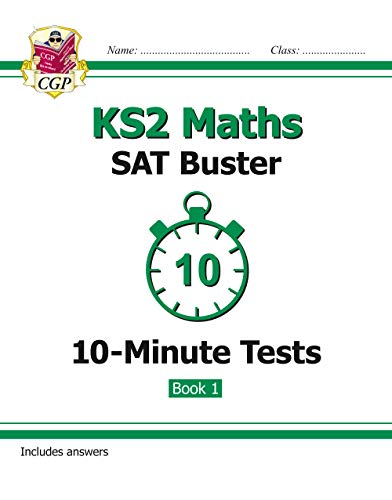 KS2 Maths SAT Buster: 10-Minute Tests Maths - Book 1 (for the 2019 tests) por CGP Books