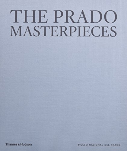 The Prado Masterpieces: Featuring works from one of the world's most important museums por Museo Nacional del Prado