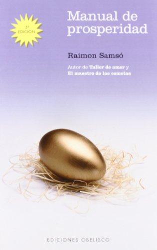 Manual de prosperidad (NUEVA CONSCIENCIA) por RAIMÓN SAMSÓ QUERALTÓ