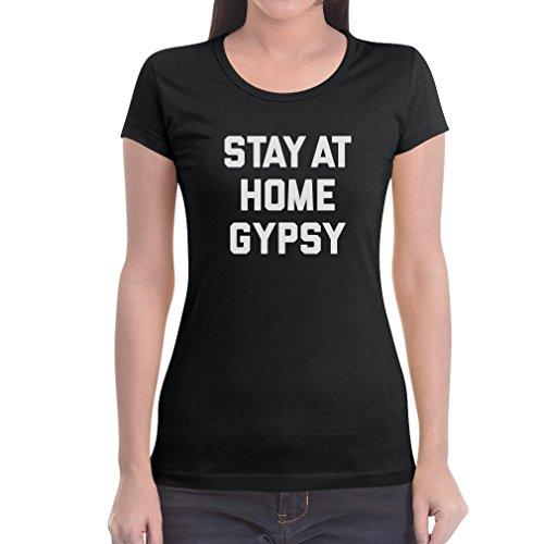 Stay At Home Gypsy Damen T-Shirt - Zigeuner Spruch Schwarz