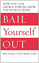 Bail Yourself Out: How You Can Emerge Strong from the World Crisis by Michael Laitman (2009-06-16)
