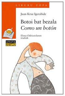 Botoi bat bezala/Como un botón (Libros Infantiles - Liburu Zopa (Edición En Euskera))