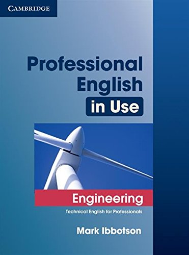 Professional English in Use Engineering with Answers (Engineering Von Materialien)