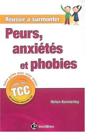 Peurs, anxiétés et phobies : Un guide personnel à suivre au quotidien par Helen Kennerley
