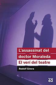 L'assassinat del doctor Moraleda. El verí del teatre (Catalan Edit
