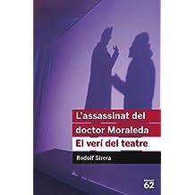 L\'assassinat Del Doctor Moraleda. El Verí Del Teatre - Reedició (Educació 62)