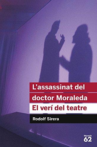 L'assassinat Del Doctor Moraleda. El Verí Del Teatre - Reedició (Educació 62)