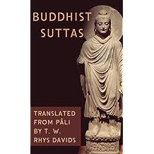 Buddhist Suttas: The Mahâ-parinibbâna Suttanta, The Dhamma-kakka-ppavattana Sutta, The Tevigga Suttanta, The Âkankheyya Sutta, The Ketokhila Sutta, The ... The Sabbâsava Sutta (English Edition)
