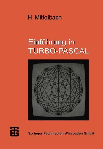 Einführung in Turbo-Pascal (MikroComputer-Praxis)