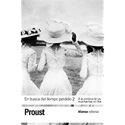 En busca del tiempo perdido / In Search of Lost Time: A La Sombra De Las Muchachas En Flor / In the Shadow of Young Girls in Flower by Marcel Proust(2011-06-30) Premio Goncourt 1919