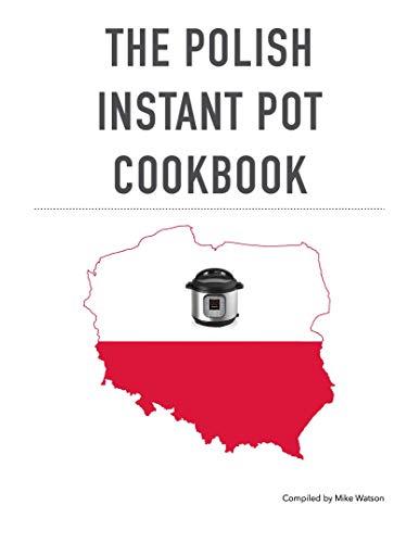 The Polish Instant Pot Cookbook (English Edition)