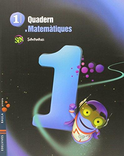 Quadern 1 Matemáticas 1º Primaria (Superpixépolis) - 9788426394057