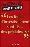 Les fonds d'investissement sont-ils... des prédateurs ?