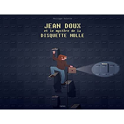 Jean Doux et le mystère de la disquette molle: Fauve Polar SNCF du Festival d'Angoulême 2018 et Prix Landerneau BD 2017