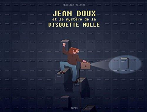 Jean Doux et le mystère de la disquette molle (Tapas bd)