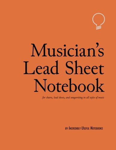 Musician's Lead Sheet Notebook - Glossy Orange Edition (164 pp, 8.5x11in): for charts, lead sheets, and songwriting in all styles of music