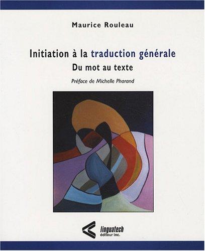 Initiation à la traduction générale : Du mot au texte