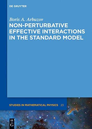 Non-perturbative Effective Interactions In The Standard Model (de Gruyter Studies In Mathematical Physics Book 23) por Boris A. Arbuzov epub