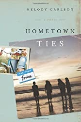 Hometown Ties: A Novel (The Four Lindas) by Carlson, Melody (2010) Paperback