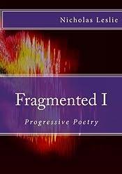 Fragmented I: Progressive Poetry: Volume 1