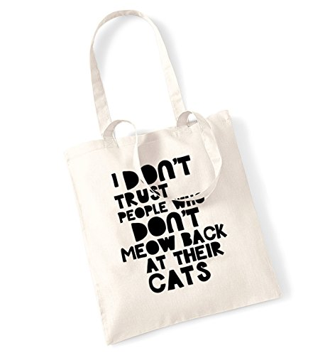 I don't trust people who don't meow back at their cats tote bag