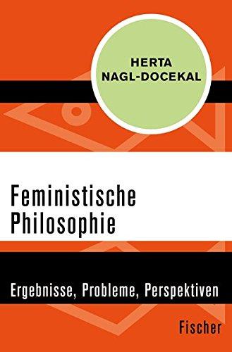 Feministische Philosophie: Ergebnisse, Probleme, Perspektiven