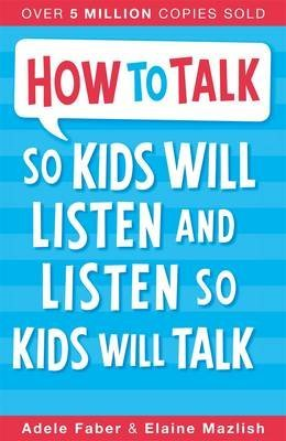 Portada del libro [(How to Talk So Kids Will Listen and Listen So Kids Will Talk)] [Author: Adele Faber , Elaine Mazlish] published on (December, 2012)