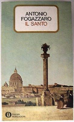 Antonio Fogazzaro: Il santo Ed. Oscar Mondadori A24