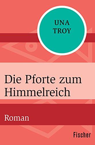 Die Pforte zum Himmelreich: Roman