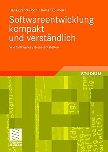 Softwareentwicklung Kompakt und Verständlich: Wie Softwaresysteme entstehen (German Edition)