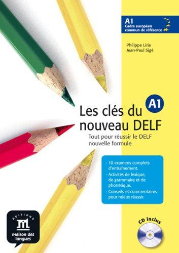 Les cls du nouveau Delf. A1. Livre de l'lve. Con CD Audio. Per le Scuole superiori