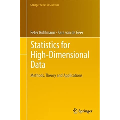 Statistics for High-Dimensional Data: Methods, Theory and Applications (Springer Series in