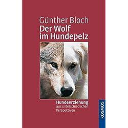 Der Wolf im Hundepelz: Hundeerziehung aus unterschiedlichen Perspektiven